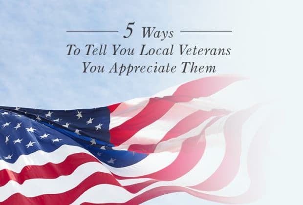 5-ways-to-tell-you-local-veterans-you-appreciate-them