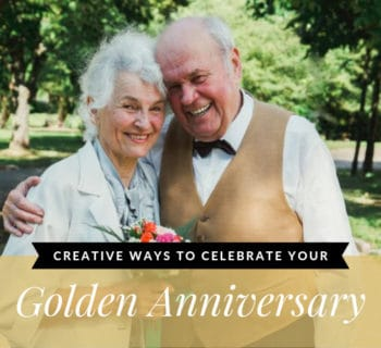 Creative Ways to Celebrate Your Golden Anniversary